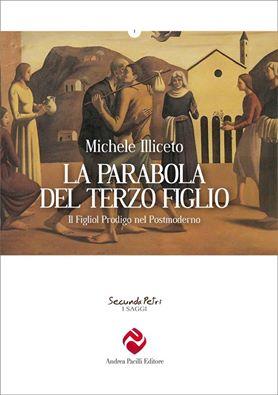 La parabola del terzo figlio il figliol prodigo nel postmoderno